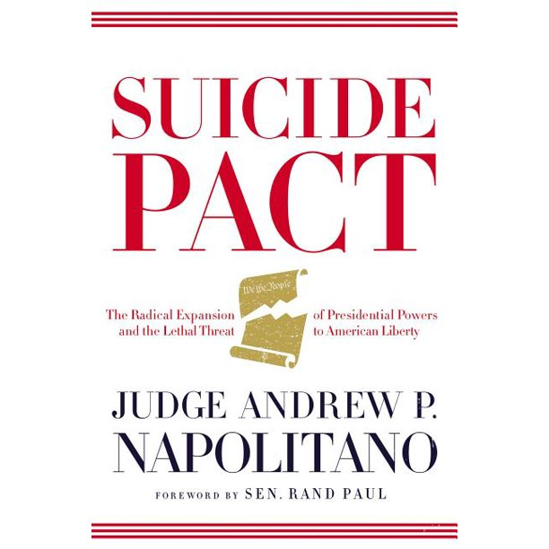 Suicide Pact: The Radical Expansion of Presidential Powers and the Lethal Threat to American Liberty (Hardcover)