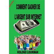 Comment Gagner de L'argent Sur Internet - eBook