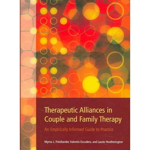 Therapeutic Alliances in Couple And Family Therapy: An Empirically Informed Guide to Practice