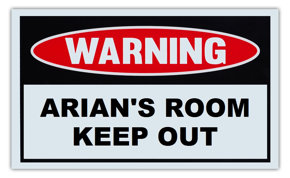 "Novelty Warning Sign: Arian's Room Keep Out For Boys, Girls, Kids, Children Post on Bedroom Door 10"" x 6""... by Crazy Sticker Guy"