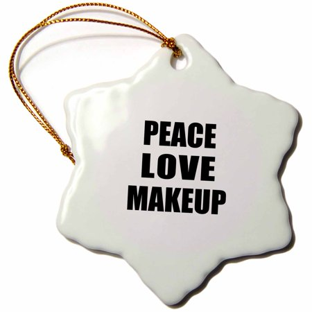 3dRose Peace Love and Makeup. Things that make me happy - make-up artist gift - Snowflake Ornament, 3-inch