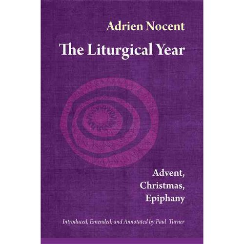 The Liturgical Year: Advent, Christmas, Epiphany