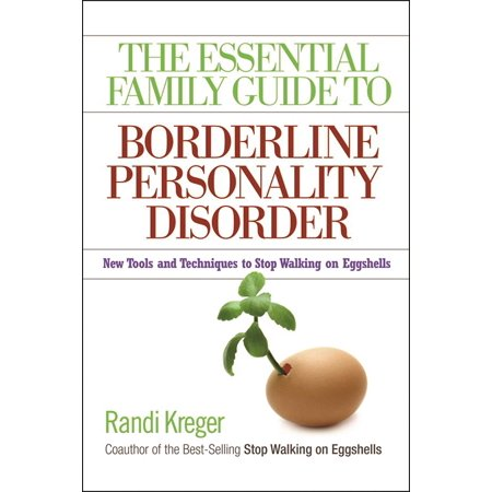 Shell Guide - The Essential Family Guide to Borderline Personality Disorder : New Tools and Techniques to Stop Walking on Eggshells