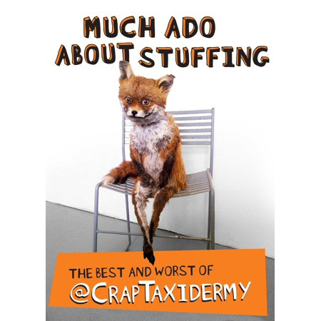 Much Ado about Stuffing : The Best and Worst of