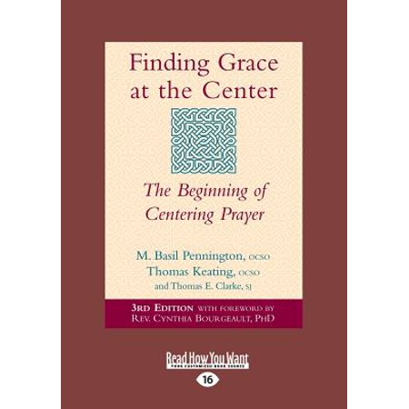 Grace Center (Finding Grace at the Center : The Beginning of Centering Prayer (Large Print)