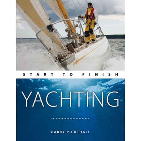 Yachting  Start To Finish  Paperback