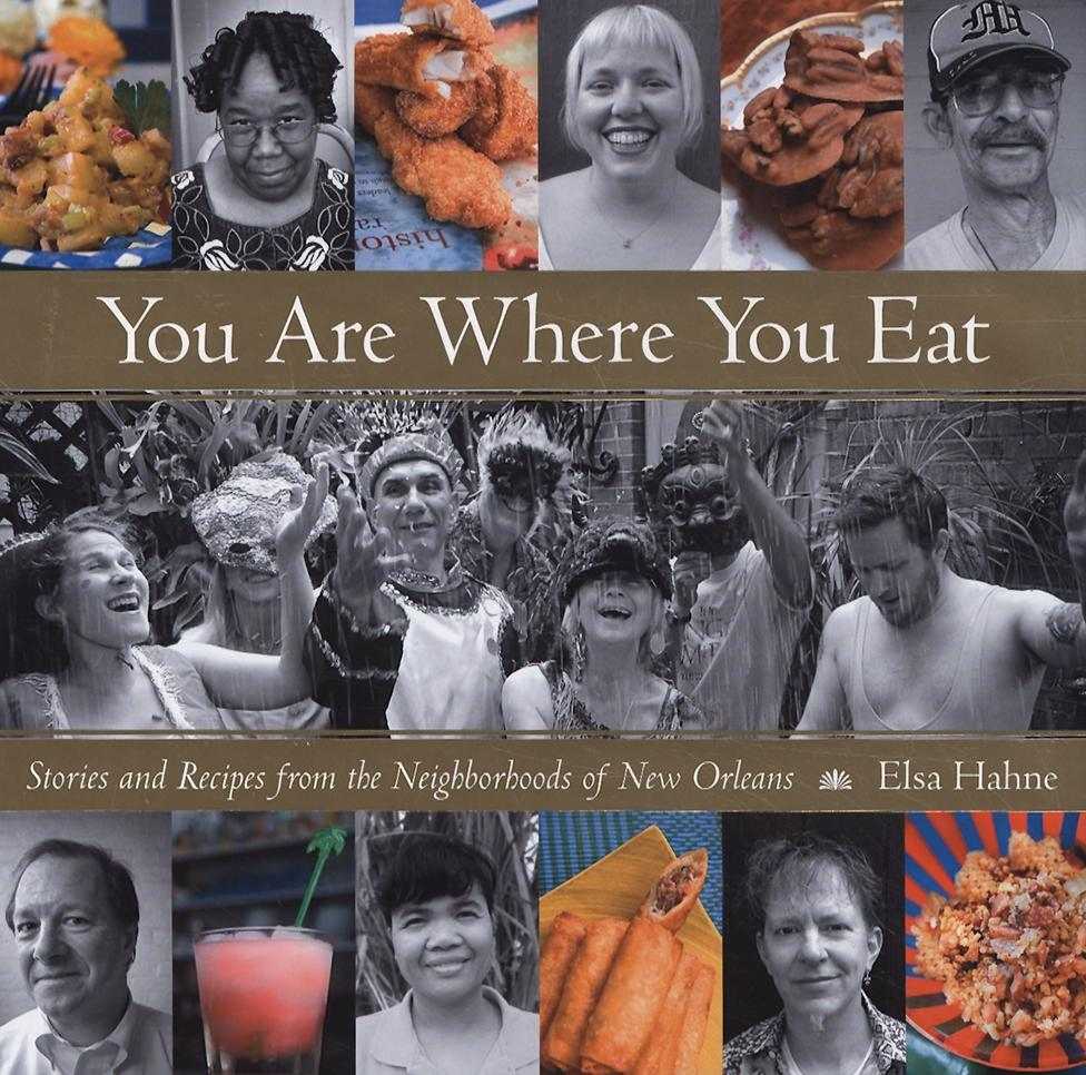 You Are Where You Eat : Stories and Recipes from the Neighborhoods of New Orleans