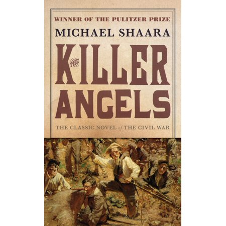 The Killer Angels : The Classic Novel of the Civil (Best War Fiction Novels Of All Time)