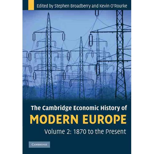 The Cambridge Economic History of Modern Europe: 1870 to the Present