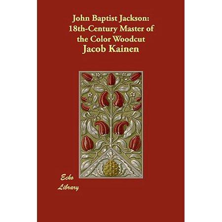 John Baptist Jackson : 18th-Century Master of the Color Woodcut