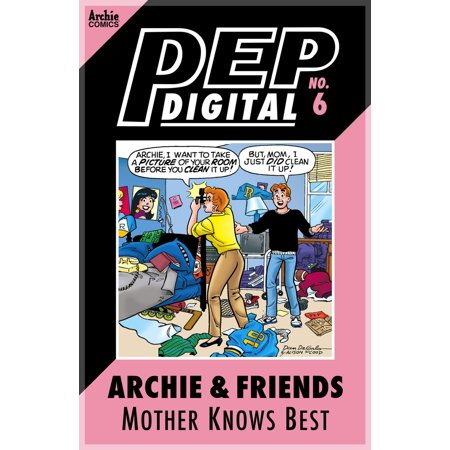 Pep Digital Vol. 006: Archie & Friends: Mother Knows Best -