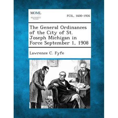 The General Ordinances of the City of St. Joseph Michigan in Force September 1,