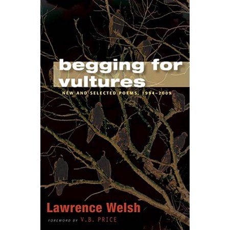 Begging for Vultures : New and Selected Poems,