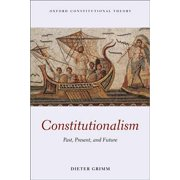 Constitutionalism : Past, Present, and Future