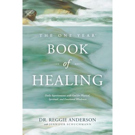 The One Year Book of Healing : Daily Appointments with God for Physical, Spiritual, and Emotional Wholeness (Military Appointment Signed)