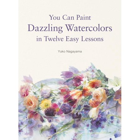 Watercolor Art Lesson - You Can Paint Dazzling Watercolors in Twelve Easy Lessons