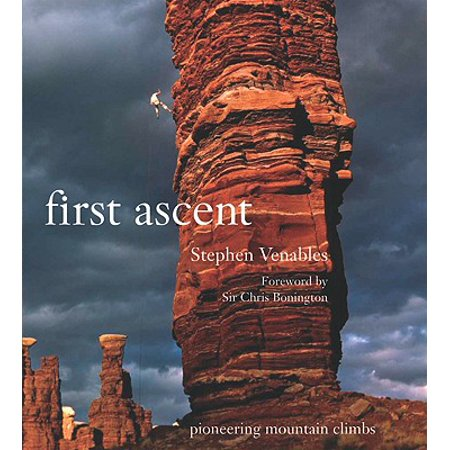 First Ascent : Pioneering Mountain Climbs (Sports Brand First Ascent Of The Mountain)