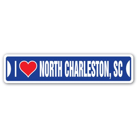 I LOVE NORTH CHARLESTON, SOUTH CAROLINA Street Sign sc city state us wall road décor