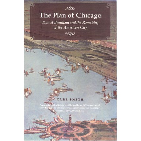 The Plan of Chicago : Daniel Burnham and the Remaking of the American City (Party City Hours Chicago)