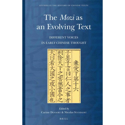 """The """"Mozi"""" as an Evolving Text: Different Voices in Early Chinese Thought"""