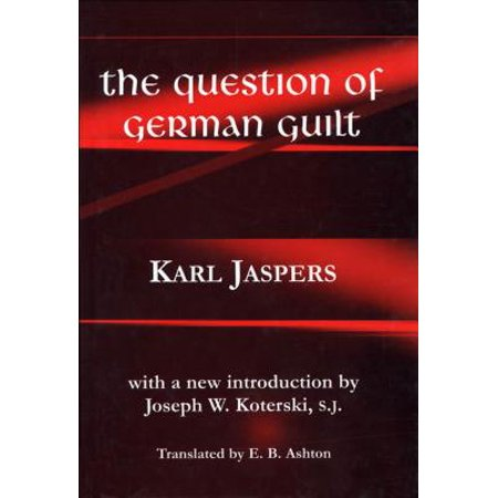 Question of German Guilt (Karl Jaspers The Question Of German Guilt)
