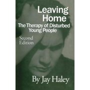 Leaving Home : The Therapy of Disturbed Young People