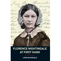 Florence Nightingale at First Hand : Vision, Power, Legacy