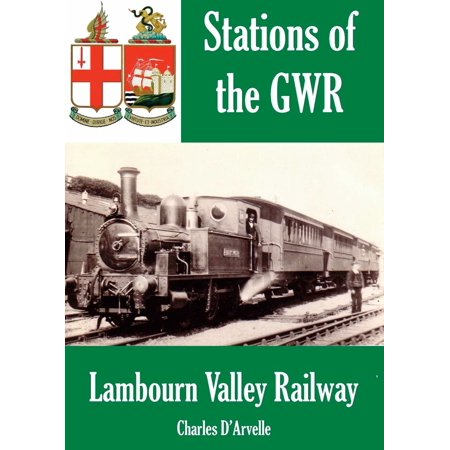 Lambourn Valley Railway: Stations of the Great Western Railway GWR - eBook