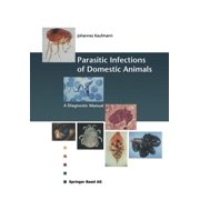 Parasitic Infections of Domestic Animals: A Diagnostic Manual (Paperback)