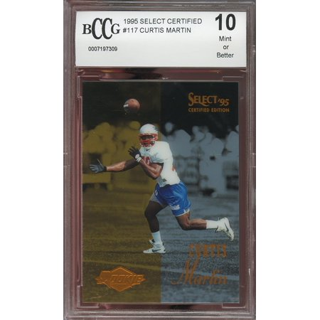 1995 Select Certified  117 Curtis Martin New England Patriots Rookie Bgs Bccg 10
