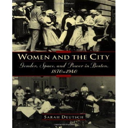 Women and the City: Gender, Space, and Power in Boston, 1870-1940 - image 1 of 1