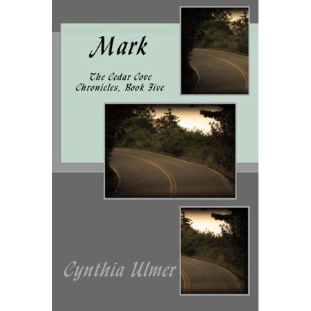 Mark: The Cedar Cove Chronicles, Book Five - image 1 of 1