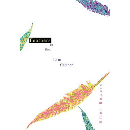 Feathers in the Lint Catcher (Feather Bowers)