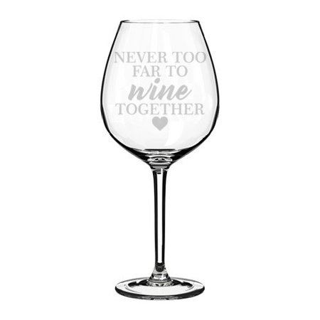 Wine Glass Goblet Best Friend Sister Mom Mother Long Distance Never Too Far To Wine Together (20 oz