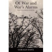 Of War and War's Alarms : Reflections on Modern Irish Writing