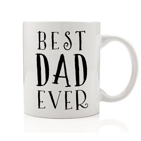 Best Dad Ever Coffee Mug Gift Idea for Great Father Daddy from Relative Family Son Daughter Present for Christmas Birthday 11oz Ceramic Tea Cup by Digibuddha