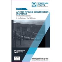 API 1169 Pipeline Construction Inspector Examination Guidebook (Hardcover)