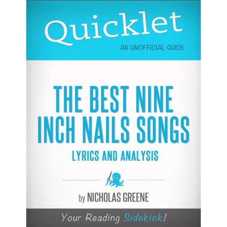 Quicklet on Best Nine Inch Nails Songs: Lyrics and Analysis - (Best E Nails On The Market)