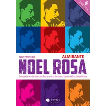 No Tempo de Noel Rosa - O Nascimento do Samba e a Era de Ouro da Musica Brasileira - eBook for $<!---->
