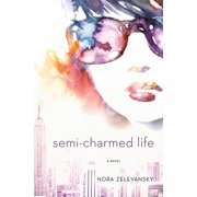 Semi-Charmed Life : A Novel