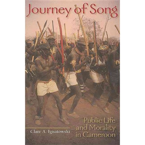 Journey of Song: Public Life and Morality in Cameroon