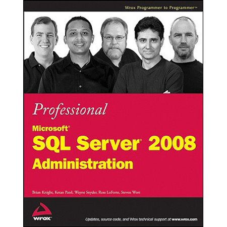 Professional Microsoft SQL Server 2008 (Servers For Hackers Server Administration For Programmers)