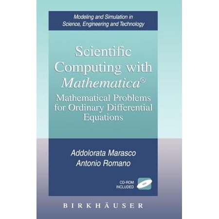 Modeling and Simulation in Science, Engineering and Technology: Scientific Computing with Mathematica(r): Mathematical Problems for Ordinary Differential Equations (Differential Equations Computing And Modeling 5th Edition)