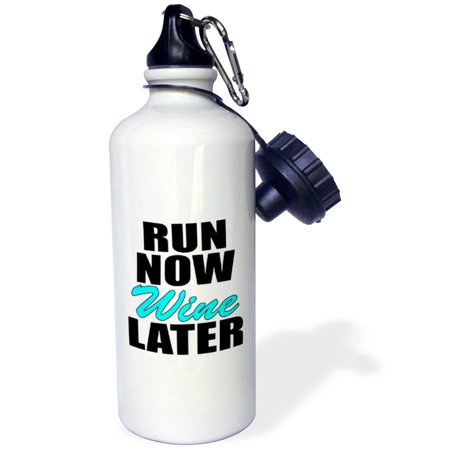 3Drose Run Now Wine Later  Turquoise  Sports Water Bottle  21Oz