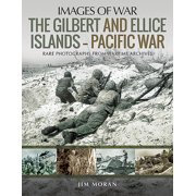 Images of War: The Gilbert and Ellice Islands - Pacific War (Paperback)