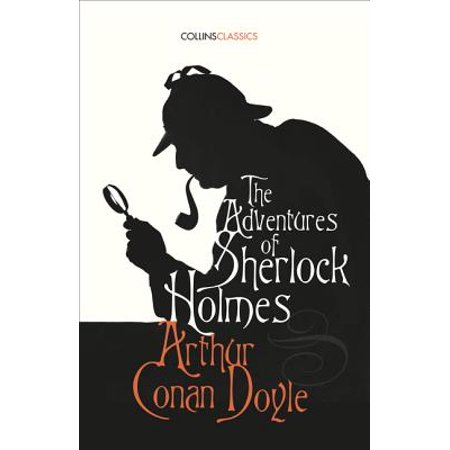 The Adventures of Sherlock Holmes (Collins Classics) (Sherlock Holmes The Adventures Of Sherlock Holmes)
