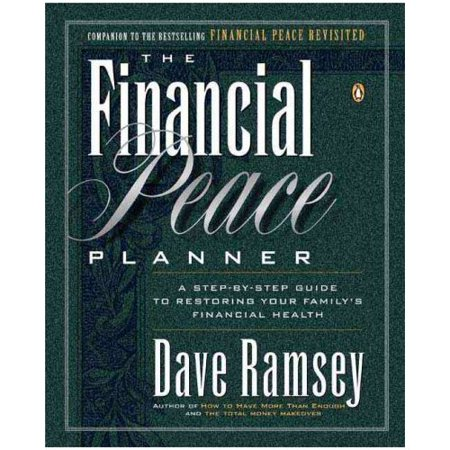 The Financial Peace Planner  A Step By Step Guide To Restoring Your Familys Financial Health