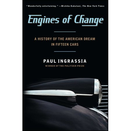 Engines of Change : A History of the American Dream in Fifteen Cars (Change Cc Number)