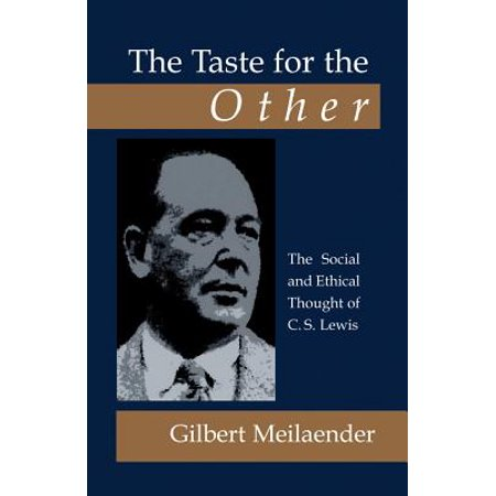 The Taste for the Other: The Social and Ethical Thought of C.S. Lewis by