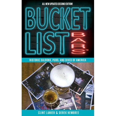 Bucket List Bars: Historic Saloons, Pubs, and Dives of America (Paperback) ()
